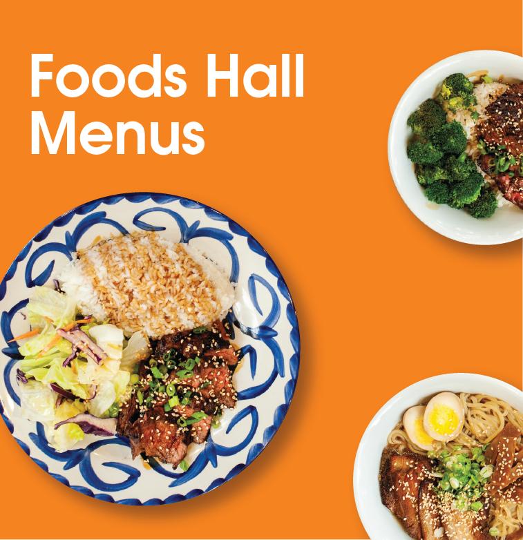 Foods Hall Menus